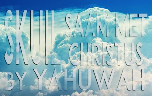 Skuil saam met Christus by Yahuwah
