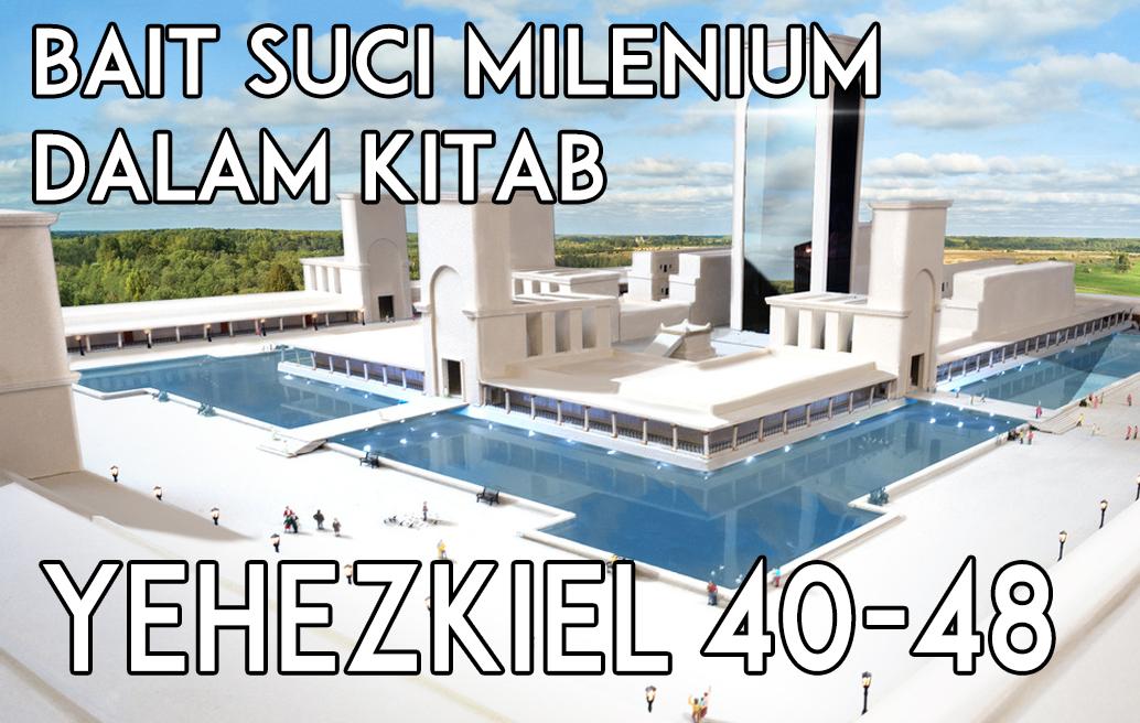 Bait Suci Milenium dalam Kitab Yehezkiel 40-48