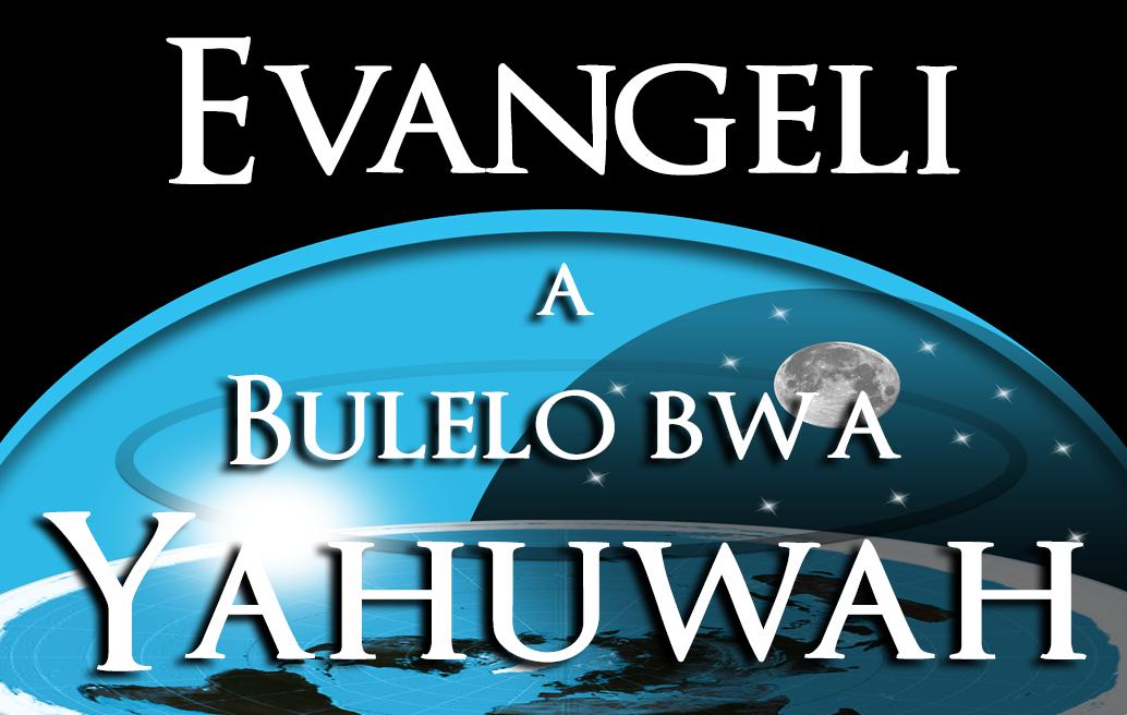 Evangeli a Bulelo bwa Yahuwah