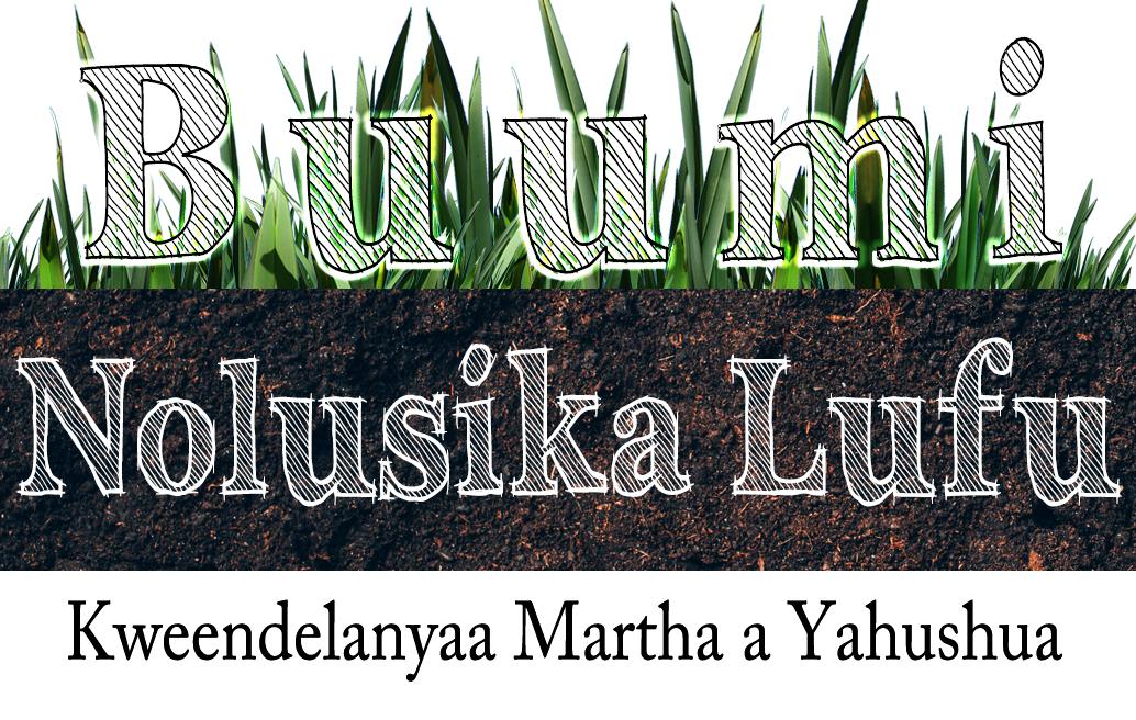 Buumi Nolusika Lufu — Kweendelanyaa Martha a Yahushua