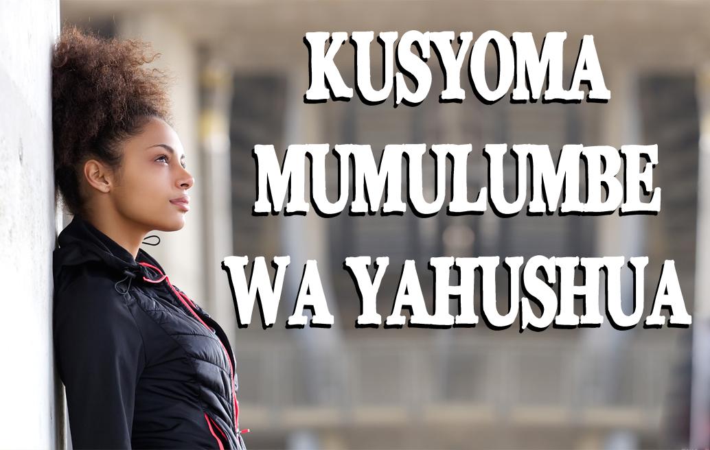 Kusyoma Mumulumbe wa Yahushua