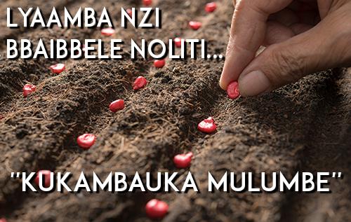 """Lyaamba Nzi Bbaibbele Noliti """"Kukambauka Mulumbe"""""""