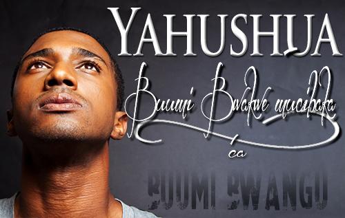 Yahushua: Buumi Bwakwe mucibaka ca Buumi Bwangu