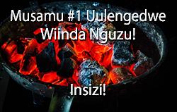 Musamu #1 Uulengedwe Wiinda Nguzu ! Insizi!