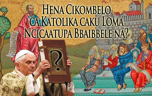 Hena Cikombelo ca Katolika caku Loma Ncicaatupa Bbaibbele na?