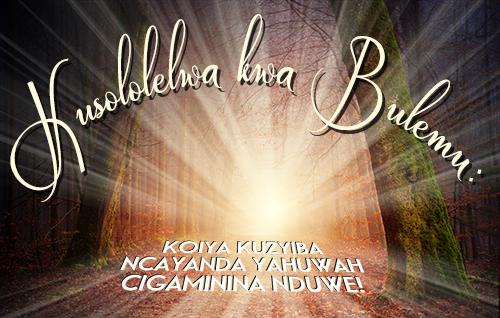Kusololelwa kwa Bulemu: Koiya Kuzyiba Ncayanda Yahuwah Cigaminina Nduwe!