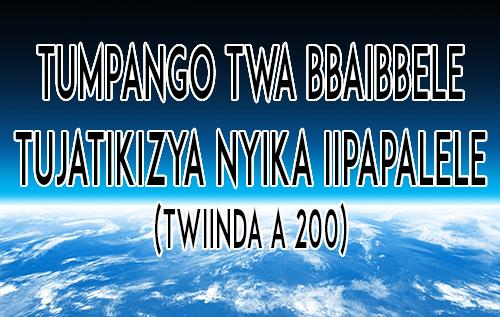 Tumpango twa Bbaibbele Tujatikizya Nyika Iipapalele (Twiinda a 200)