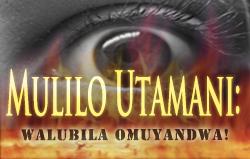 Mulilo Utamani. Walubila Omuyandwa!