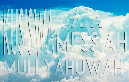 Kusiswa Aa Messiah Muli Yahuwah