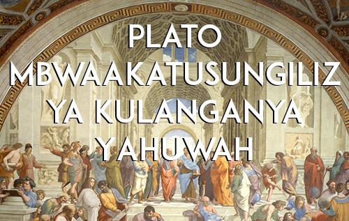 Plato Mbwaakatusungilizya Kulanganya Yahuwah