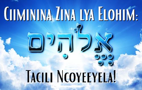 Ciiminina Zina lya Elohimu: Tacili Ncoyeeyela!