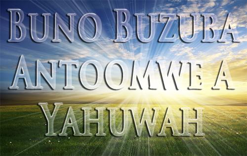 Buno Buzuba Antoomwe a Yahuwah