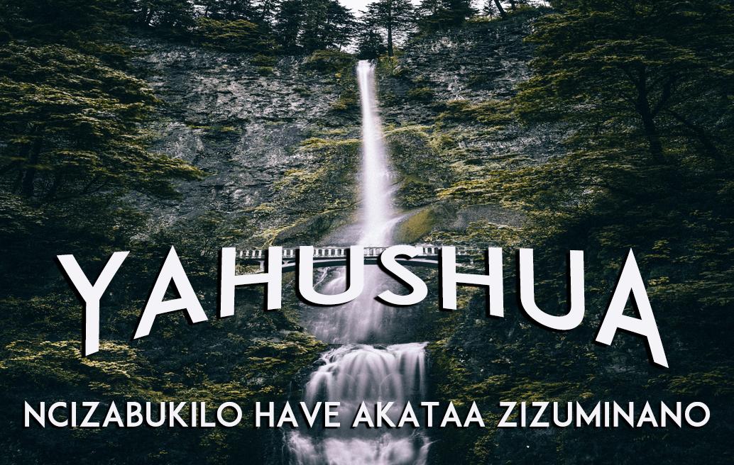 Yahushua: Ncizabukilo have Akataa Zizuminano