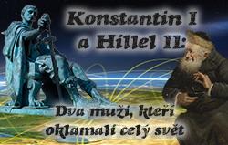 Konstantin I a Hillel II: Dva muži, kteří oklamali celý svět