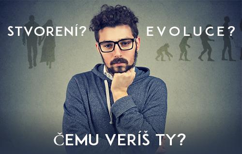 Stvoření nebo Evoluce? Čemu věříš ty?