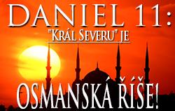 Daniel 11: Král Severu je Osmanská říše!