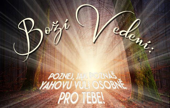 Boží vedení: Poznej, jak poznáš Yahovu vůli osobně pro tebe!