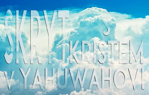 Skryt s Kristem v Yahuwahovi