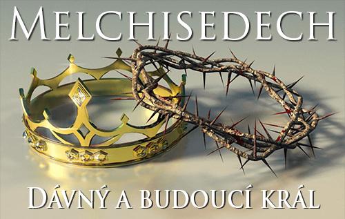 Melchisedech: Dávný a budoucí král