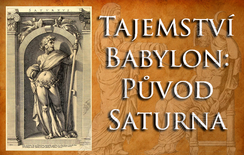 Tajemství Babylon: Původ Saturna