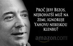 Proč Jeff Bezos, nejbohatší muž na zemi, ignoruje Yahovu nebeskou klenbu?