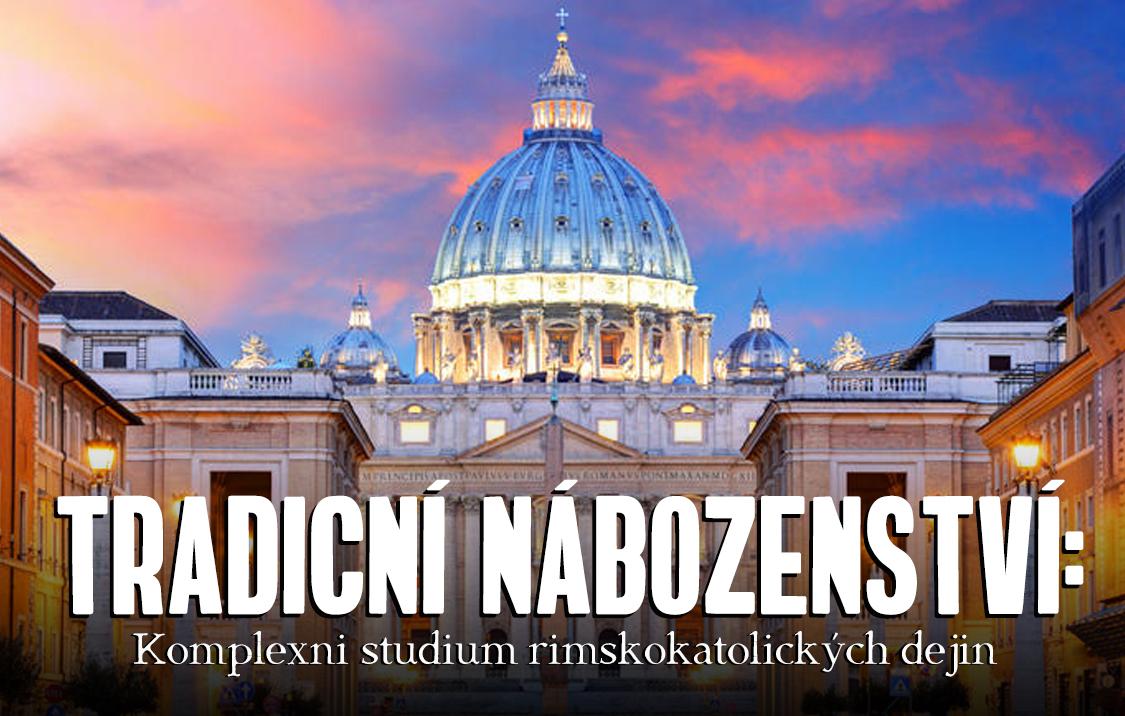 Tradiční náboženství: Komplexní studium římskokatolických dějin