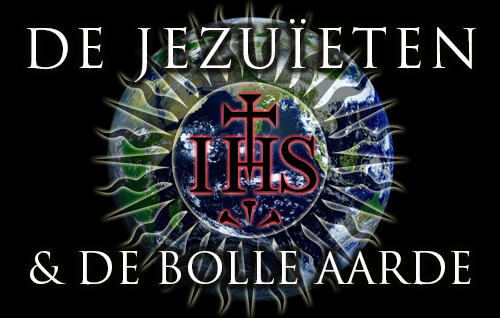 De Jezuïeten & De Bolle Aarde: De Moeder Van Alle Samenzweringen!