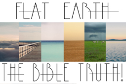 Flat Earth: The Bible Truth! eCourse