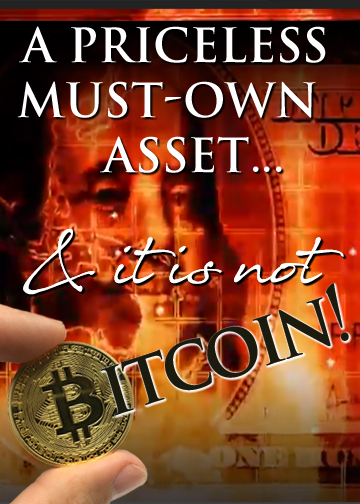 A priceless must-own asset today…and it is not Bitcoin!