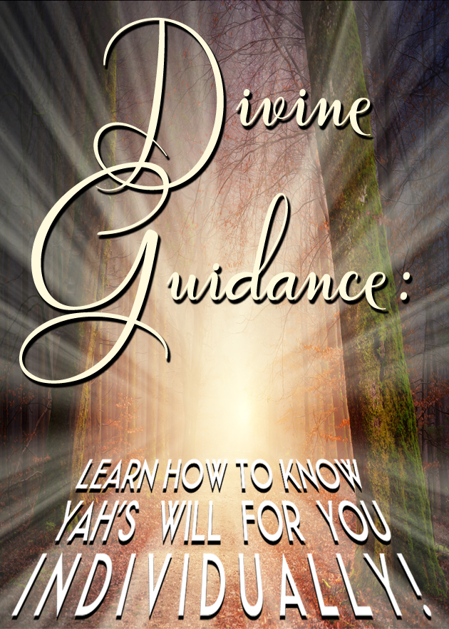 ''Divine Guidance: Learn how to know Yah's will for you individually!'' Video Release