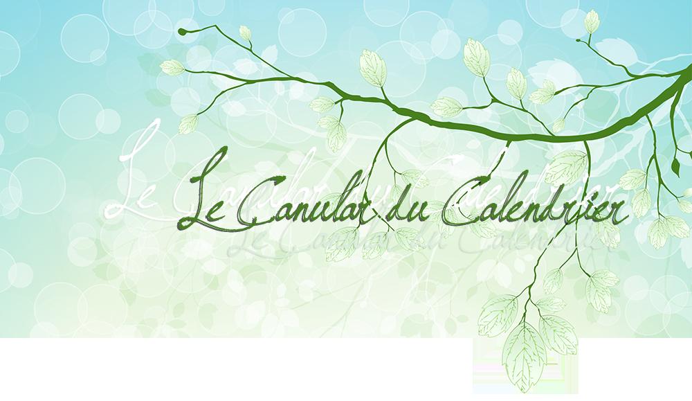Le Canular du Calendrier; sur fond vert dégradé, branche d'arbre à feuilles vertes pâles