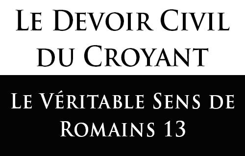 Le Devoir Civil du Croyant: Le Véritable Sens de Romains 13