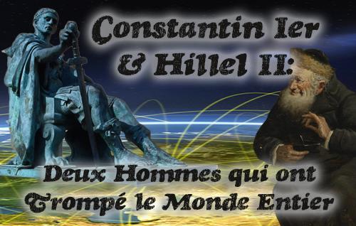 Constantin Ier & Hillel II: Deux Hommes qui ont Trompé le Monde Entier