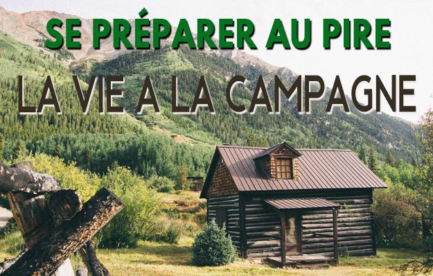 Se Préparer aux Catastrophes: Les Avantages de la Vie à la Campagne