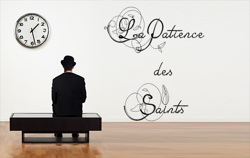 La Patience des Saints