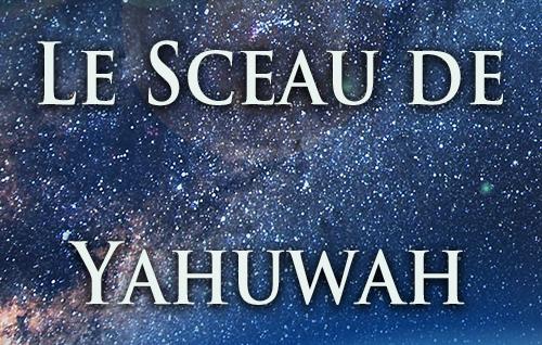 Le Sceau de Yahuwah