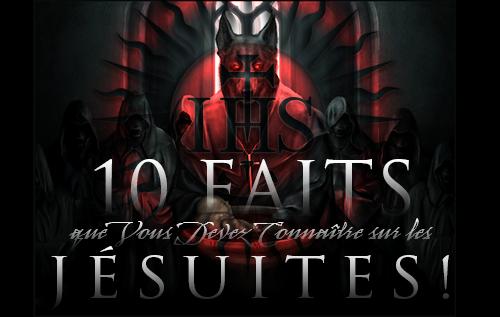 10 FAITS que Vous Devez Connaître sur les Jésuites !