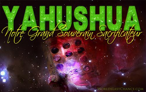Yahushua: Notre Grand Souverain Sacrificateur