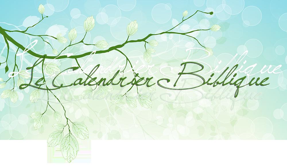 Le Calendrier Biblique; avec fond vert bleu à bulles blanches, feuilles et branches en surimpressions lumineuse, bleu pâle et blanc