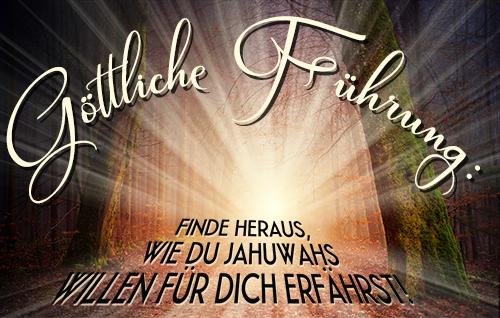 Göttliche Führung: Finde heraus, wie du Jahuwahs Willen für dich erfährst!