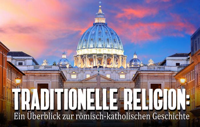 Traditionelle Religion: Ein Überblick zur römisch-katholischen Geschichte