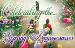 Celebrating the Spring Anniversaries