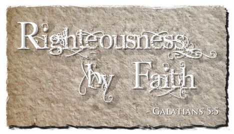 Righteousness by Faith (Galatians 5:5)