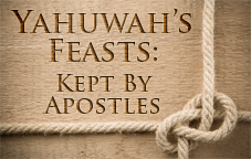 Yahuwah's Feasts: Kept by Apostles