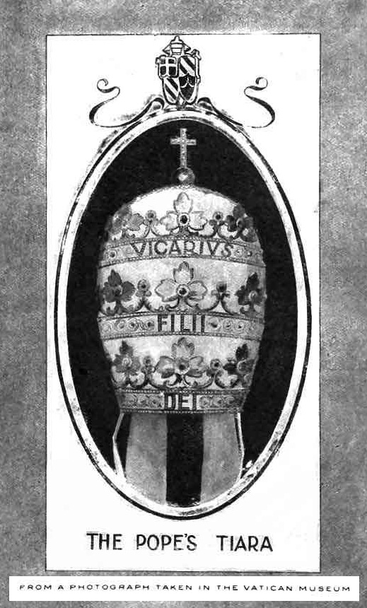 "Pop'e tiara (crown) with inscription: ""Vicarius Filii Dei"""