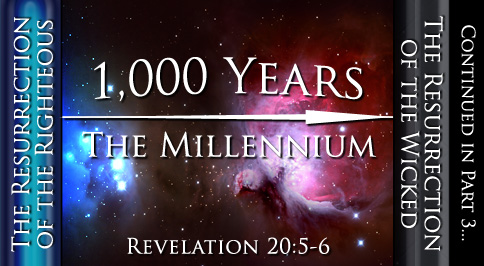Millennium Timeline (Revelation 20:5-6)