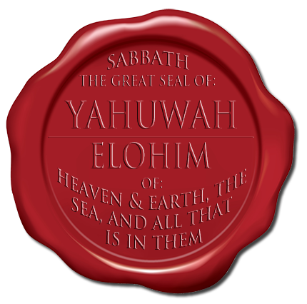 The Seventh Day Sabbath: Yahuwah's Seal
