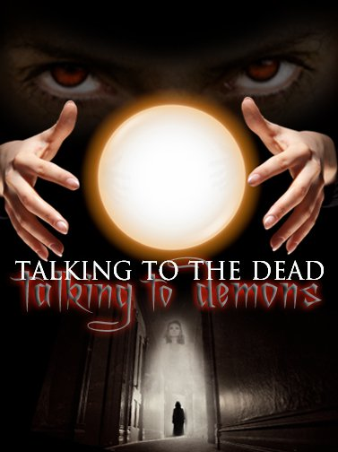 Talking to the Dead: Talking to Demons, Movie Poster