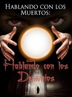 Hablando con los Muertos: Hablando con los Demonios Bible Video