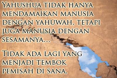 dinding pemisah dihancurkan oleh Yahushua